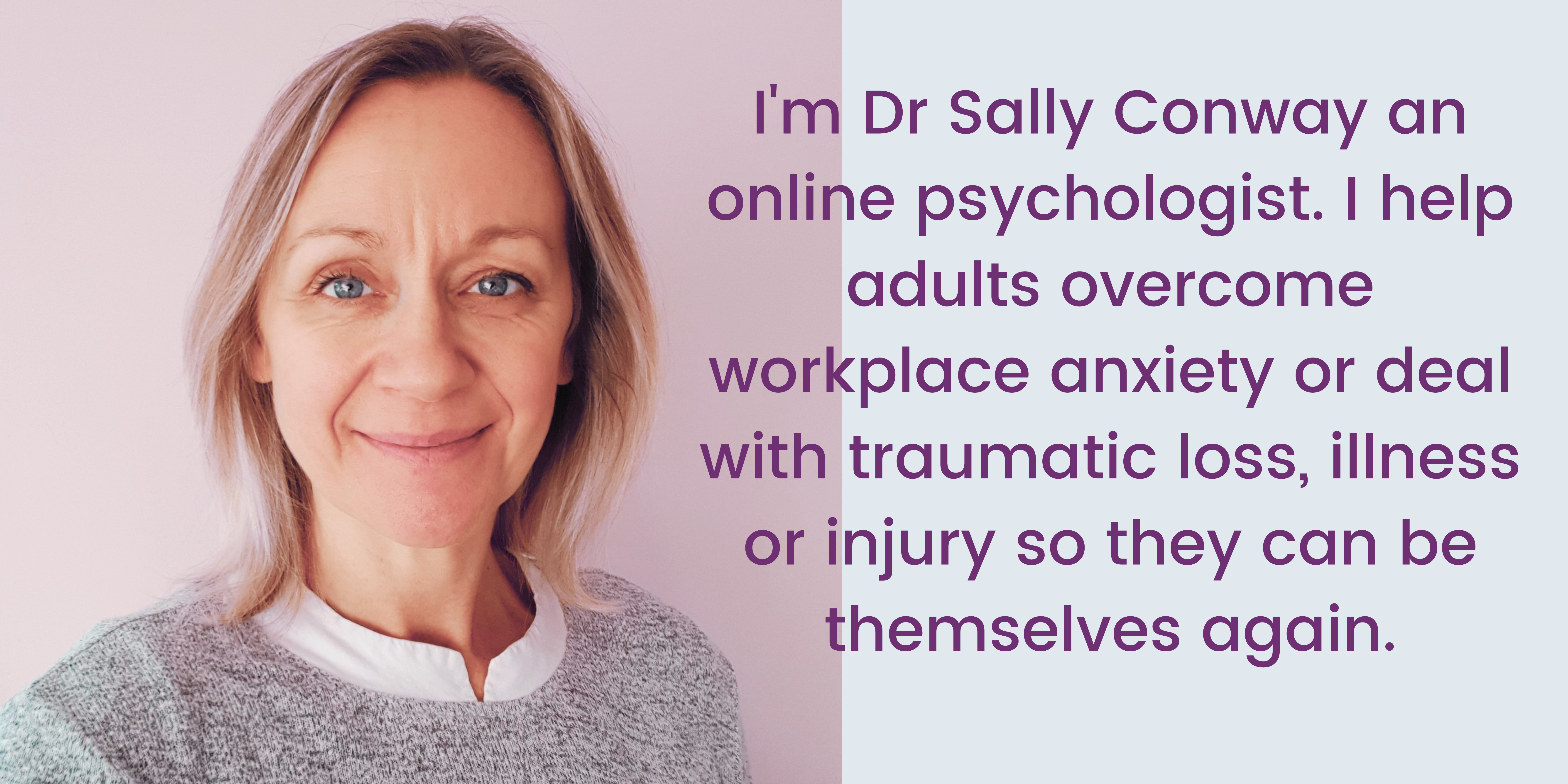 Dr Sally Conway online psychologist helping people with workplace anxiety and trauma